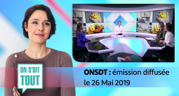 ONSDT : émission diffusée le 26 Mai 2019