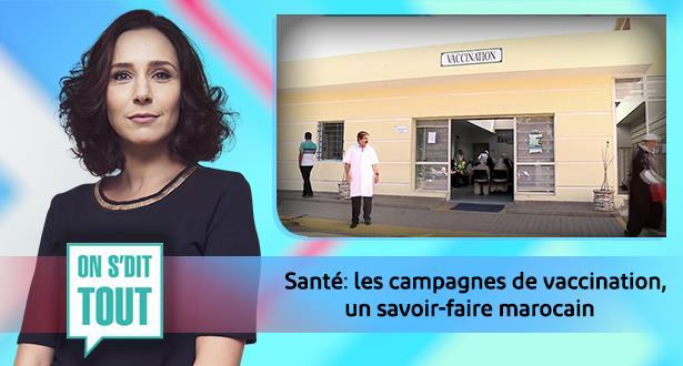 Santé: les campagnes de vaccination, un savoir-faire marocain