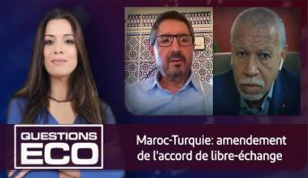 Questions ÉCO > Maroc-Turquie: amendement de l'accord de libre-échange
