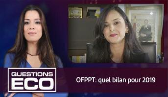 Questions ÉCO > OFPPT: quel bilan pour 2019
