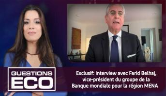 Questions ÉCO > Exclusif: interview avec Farid Belhaj, vice-président du groupe de la Banque mondiale pour la région MENA