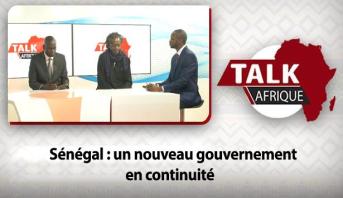 Talk Afrique > Sénégal : un nouveau gouvernement en continuité