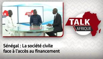 Talk Afrique > Sénégal : La société civile face à l'accès au financement