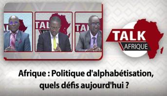 Talk Afrique > Afrique : Politique d'alphabétisation, quels défis aujourd'hui ?