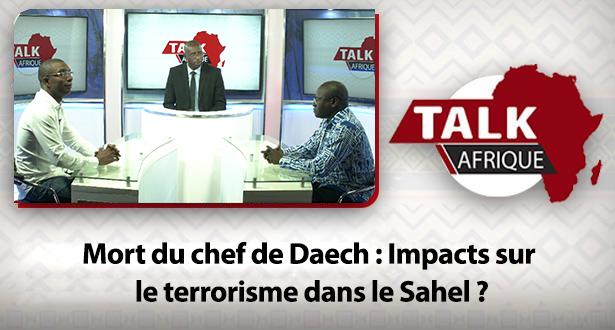Talk Afrique > Mort du chef de Daech : Impacts sur le terrorisme dans le Sahel ?