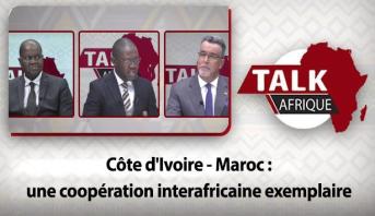 Talk Afrique > Côte d'Ivoire - Maroc : une coopération interafricaine exemplaire