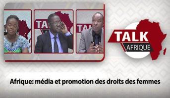 Talk Afrique > Afrique: média et promotion des droits des femmes
