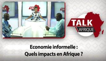 Talk Afrique > Economie informelle  : Quels impacts en Afrique ?