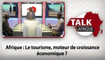 Talk Afrique > Afrique : Le tourisme, moteur de croissance économique ?