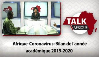 Talk Afrique > Afrique-Coronavirus: Bilan de l'année académique 2019-2020