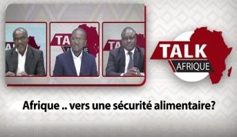 Talk Afrique > Afrique .. vers une sécurité alimentaire?