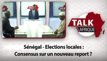 Talk Afrique > Sénégal - Elections locales : Consensus sur un nouveau report ?