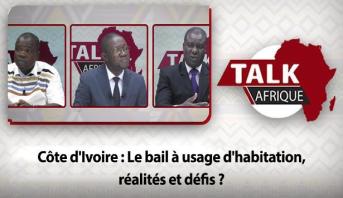 Talk Afrique > Côte d'Ivoire : Le bail à usage d'habitation, réalités et défis ?