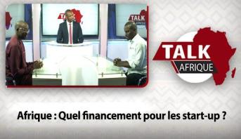 Talk Afrique > Afrique : Quel financement pour les start-up ?