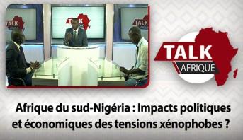 Talk Afrique > Afrique du sud-Nigéria : Impacts politiques et économiques des tensions xénophobes  ?