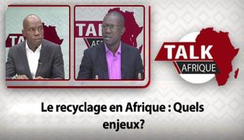 Talk Afrique > Le recyclage en Afrique : Quels enjeux ?