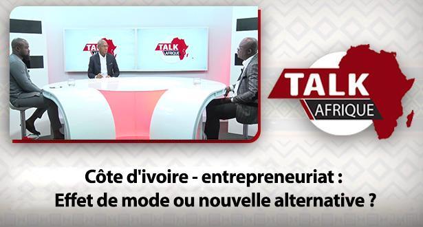 Côte d'ivoire - entrepreneuriat : Effet de mode ou nouvelle alternative ?