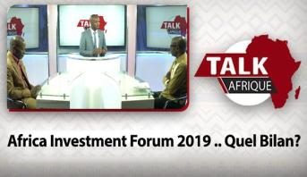 Talk Afrique > Africa Investment Forum 2019 .. Quel Bilan?