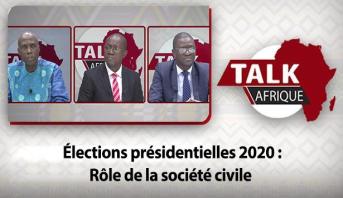 Talk Afrique > Élections présidentielles 2020 : Rôle de la société civile