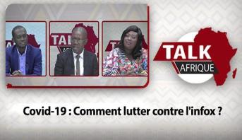 Talk Afrique > Covid-19 : Comment lutter contre l'infox ?