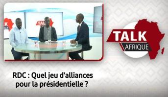 Talk Afrique > RDC : Quel jeu d'alliances pour la présidentielle ?