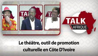 Talk Afrique > Le théâtre, outil de promotion culturelle en Côte D'Ivoire