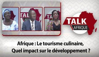 Talk Afrique > Afrique : Le tourisme culinaire, Quel impact sur le développement ?