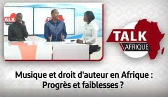Talk Afrique > Musique et droit d'auteur en Afrique : Progrès et faiblesses ?