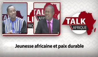 Talk Afrique > Jeunesse africaine et paix durable