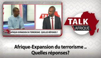 Talk Afrique > Afrique-Expansion du terrorisme .. Quelles réponses?
