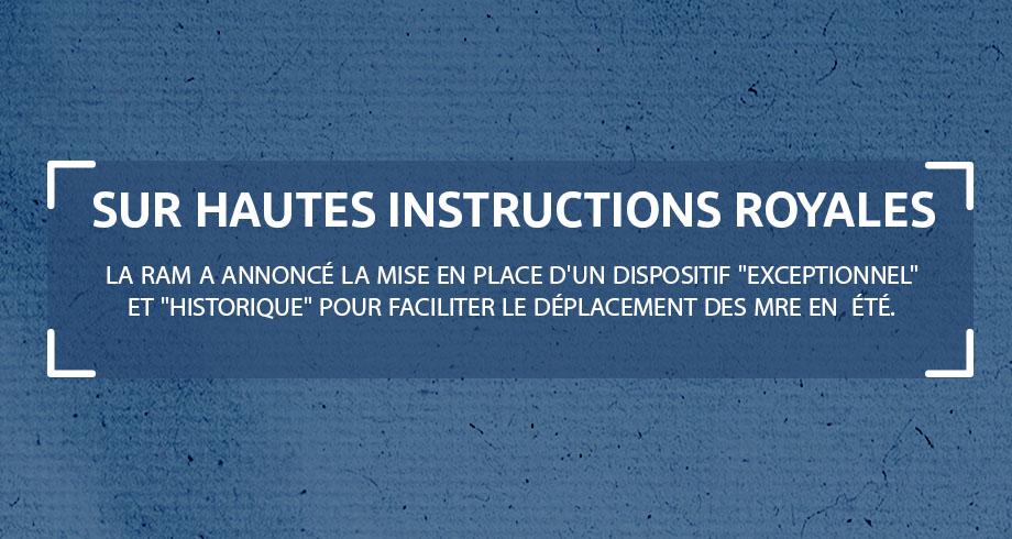 """En application aux Hautes Instructions du Roi Mohammed VI, Royal Air Maroc a mis en place un dispositif """"exceptionnel"""" et """"historique"""" pour faciliter le déplacement des Marocains résidant à l'étranger en période d'été."""