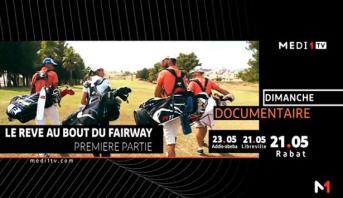 """ترقبوا الجزء الأول من الوثائقي """"Le rêve au bout du Fairway"""""""