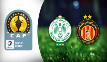 Raja de Casablanca ou Espérance de Tunis, qui remportera la Super Coupe de la CAF?