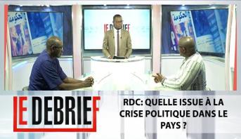 Le debrief > RDC: quelle issue à la crise politique dans le pays ?