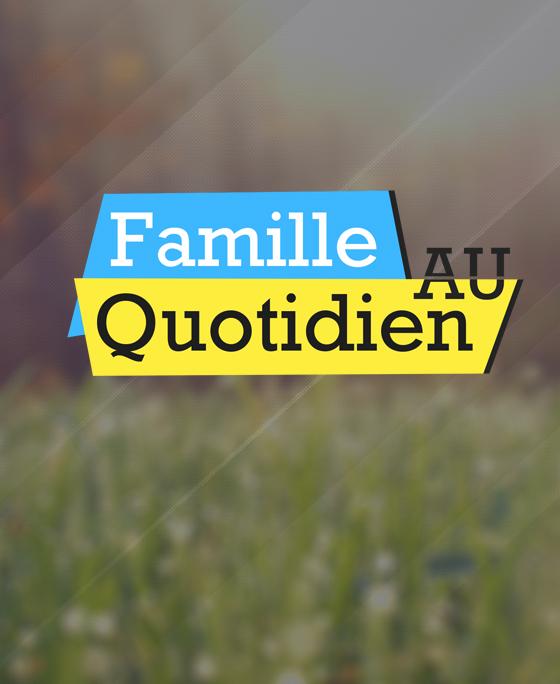 Famille au quotidien