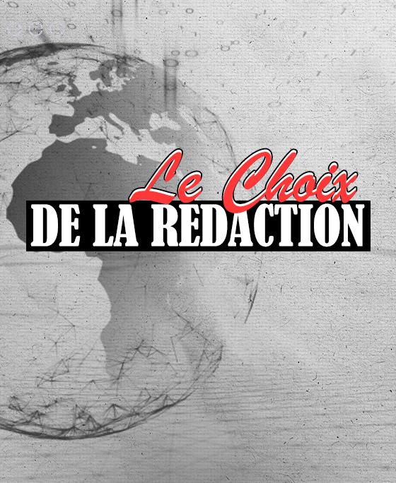 LE CHOIX DE LA RÉDACTION