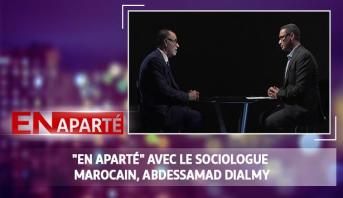 """En aparté > """"En Aparté"""" avec le sociologue marocain, Abdessamad Dialmy"""