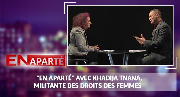 """En Aparté"" avec Khadija Tnana, militante des Droits des femmes"
