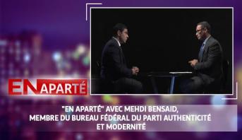"""En aparté > """"En Aparté"""" avec Mehdi Bensaid, membre du Bureau Fédéral du Parti Authenticité et Modernité"""