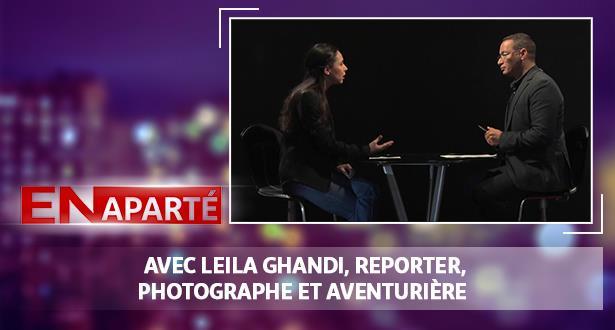 """""""En Aparté"""" avec Leila Ghandi, reporter, photographe et aventurière"""