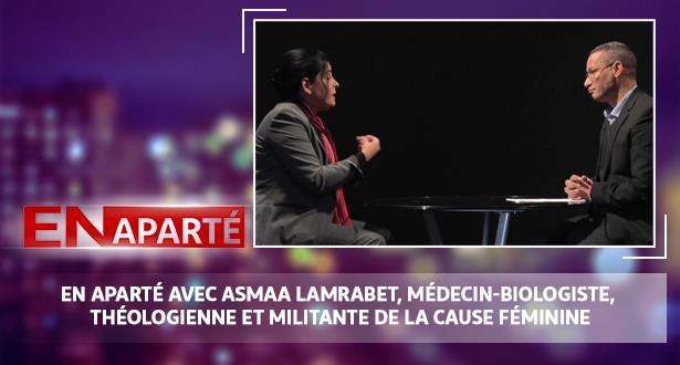 En Aparté avec Asmaa Lamrabet, Médecin-Biologiste, Théologienne et Militante de la cause féminine