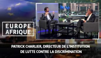 Europe Afrique > Patrick Charlier, directeur de l'institution de lutte contre la discrimination