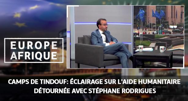 Europe Afrique > Camps de Tindouf: éclairage sur l'aide humanitaire détournée avec Stéphane Rodrigues