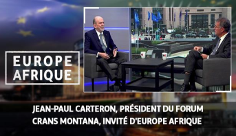 Europe Afrique > Jean-Paul Carteron, président du forum Crans Montana, invité d'Europe Afrique