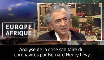 Europe Afrique > Analyse de la crise sanitaire du coronavirus par Bernard Henry Lévy