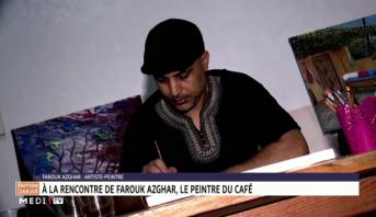 Maroc: à la rencontre de Farouk Azghar, le peintre du Café