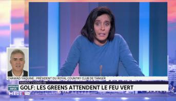 Chronique du 23 Juin 2020: Maroc - Golf : les greens attendent le feu vert