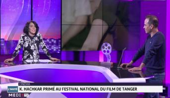 Rencontre avec Kamal Hachkar primé au Festival national du Film de Tanger