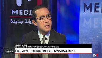 Edition Spéciale > Youssef Rouissi, DGA financement et investissement (AttijariWafa Bank): Casablanca .. Le bilan du FIAD 2019