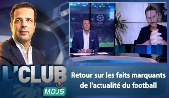 L'CLUB > Retour sur les faits marquants de l'actualité du football